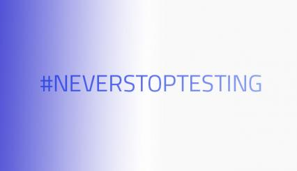 #NEVERSTOPTESTING: our commitment to the present and the future
