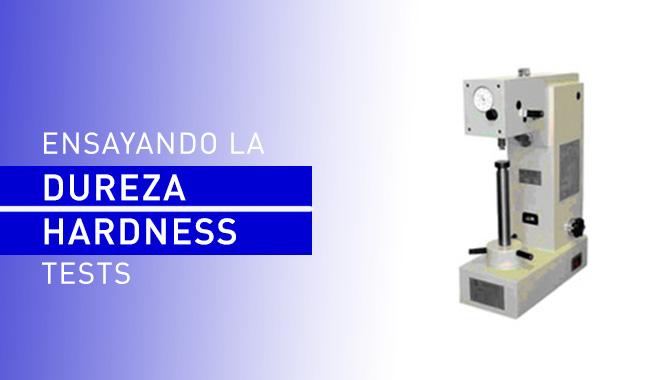 Máquinas para medir la dureza de los materiales