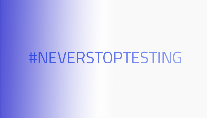#NEVERSTOPTESTING: nuestro compromiso de presente y futuro
